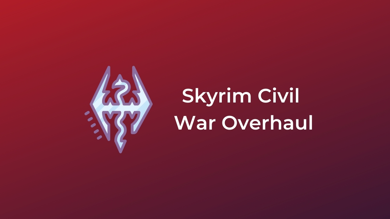 Skyrim Civil War Overhaul